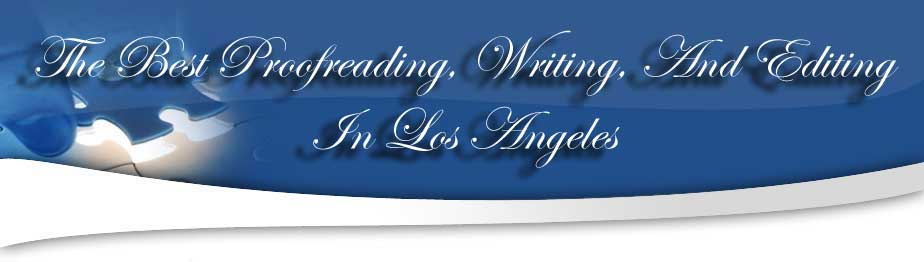 Professional Writing, Editing and Proofreading in Los Angeles.